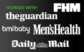 Worked with FHM, Daily Mail, Men's Health